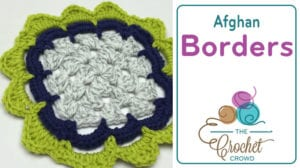 Crochet Afghan Border Tips and Free Patterns