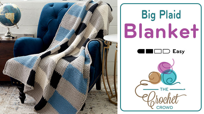 Big Plaid Crochet Blanket by Yarnspirations