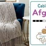 Crochet Cablework Afghan + Tutorial