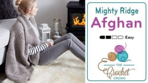 Mighty Ridge Crochet Afghan by Yarnspirations