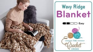 Crochet Wavy Ridge Blanket by Yarnspirations