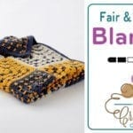 Crochet Fair & Square Blanket + Tutorial