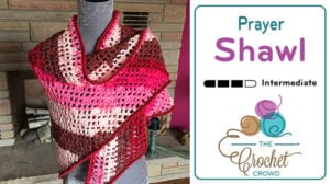 Crochet Prayer Shawl featuring Caron Cakes