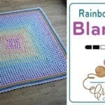 Crochet Rainbow Baby Blanket Pattern