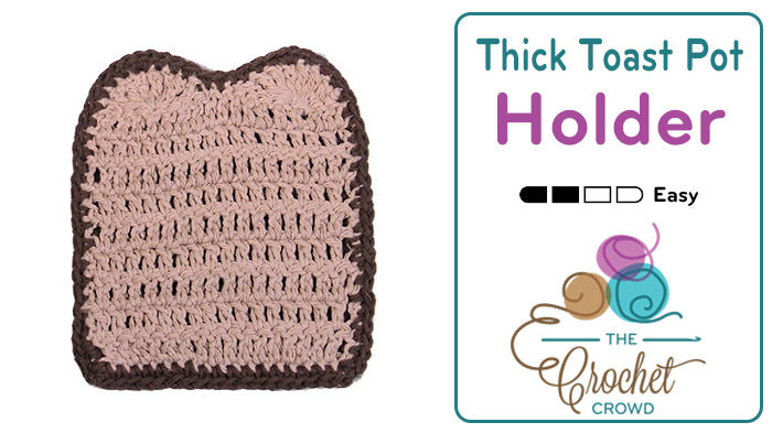 Crochet Thick Toast Pot Holder