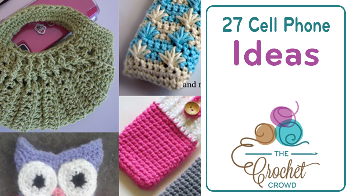 Crochet Cell Phone Pattern Ideas