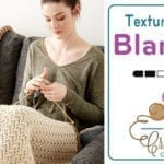 Crochet Textured Lap Blanket Pattern + Tutorial