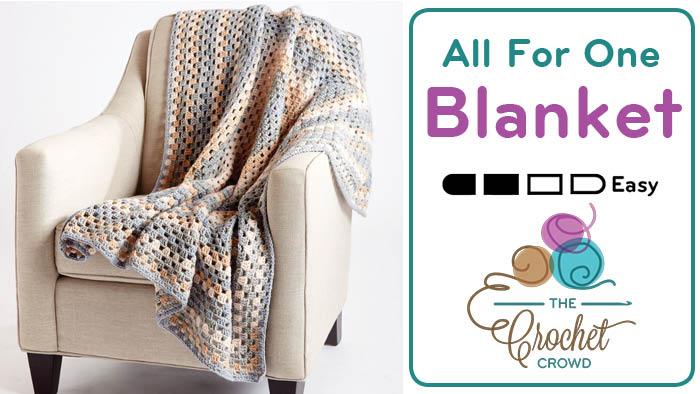 Crochet All For One Blanket Pattern + Tutorial