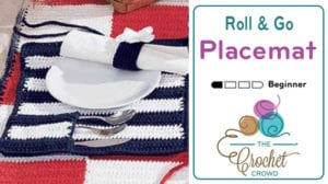 Crochet Roll & Go Placemat