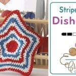 Crochet American Star Dishcloth + Star Tutorial Playlist