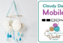 Crochet 🌧 Cloudy Day Mobile + Tutorial