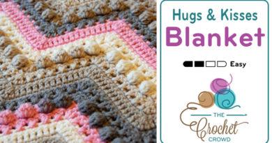 Crochet Hugs & Kisses Baby Blanket + Tutorial