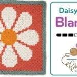 Crochet C2C Daisy Baby Blanket + Grapghan Tutorial
