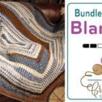 Crochet Bundle of Love Blanket + Tutorial