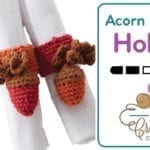 Crochet Acorn Napkin Holders Pattern + Tutorial
