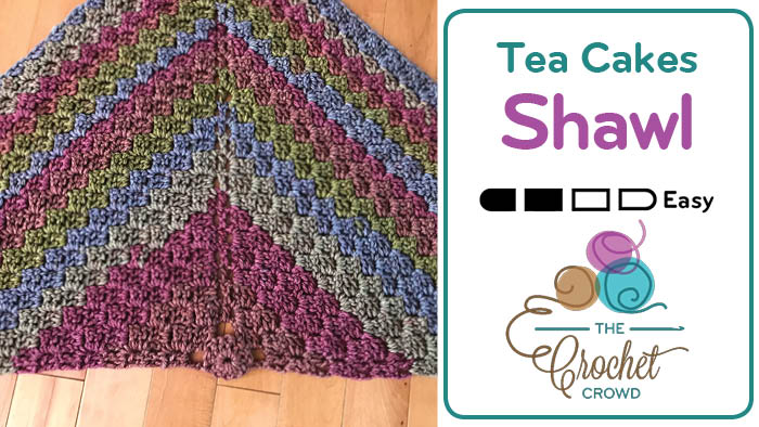 Crochet Tea Cakes Shawl: Top Down Corner to Corner