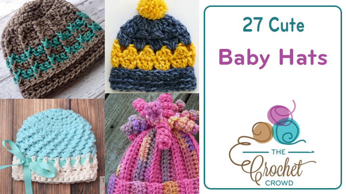 27 Cute Crochet Baby Hat Ideas The Crochet Crowd