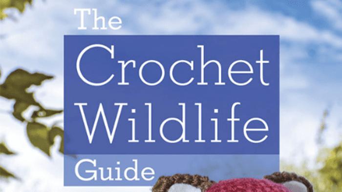 The Crochet Wildlife Book