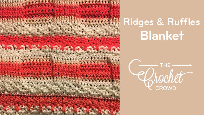 Crochet Ridges & Ruffles Blanket by Donna Bondy