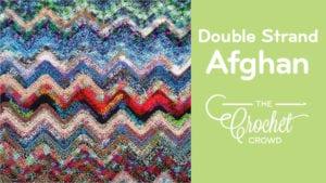 Crochet Double Strand Afghan