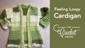 Crochet Feeling Loopy Cardigan by Donna Bondy