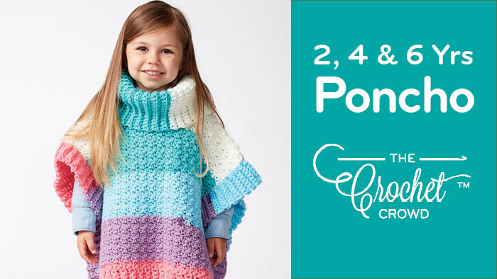Crochet Kids 2 4 And 6 Yrs Old Poncho Tutorial The Crochet Crowd