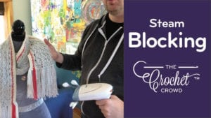 How to Steam Block Your Crochet