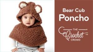 Crochet Bear Cub Poncho