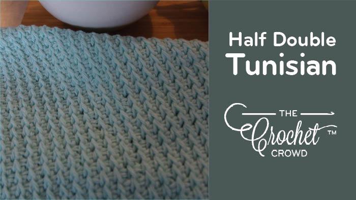 Tunisian Half Double Stitch The Crochet Crowd
