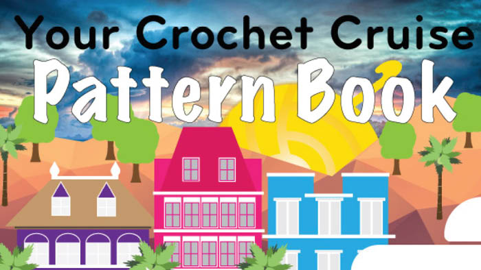 Your Crochet Cruise Pattern Book, Feb 2018