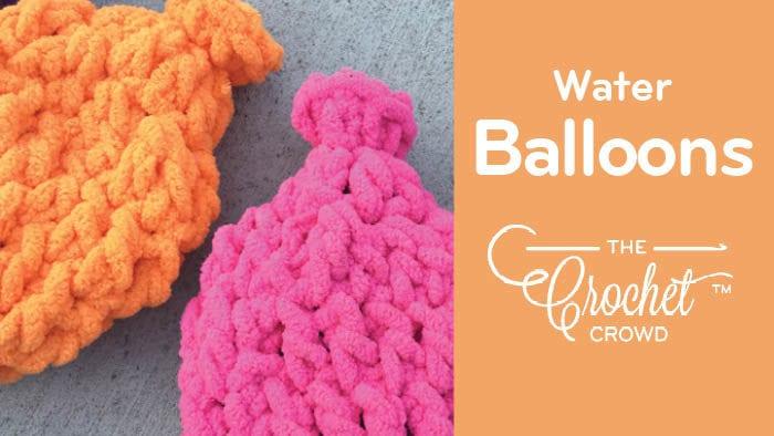 Crochet Water Balloons