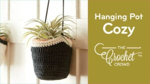 Crochet Hanging Pot Cozy