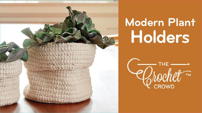 Crochet Modern Plant Holders