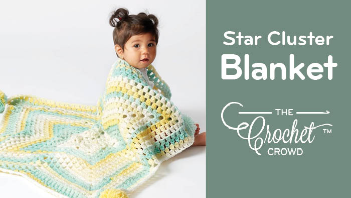 Crochet Star Cluster Baby Blanket Tutorial The Crochet Crowd