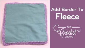 How to Add Crochet Border to Fleece