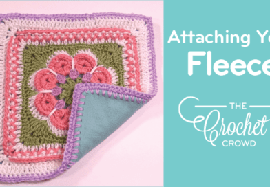 How to Attach Fleece to Existing Crochet Project