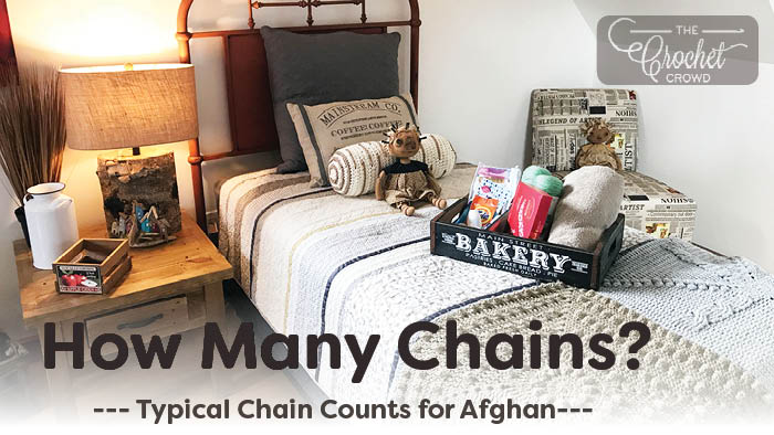 How Many Chains to Start a Blanket or Afghan? | The Crochet Crowd