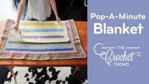 Crochet Pop A Minute Blanket