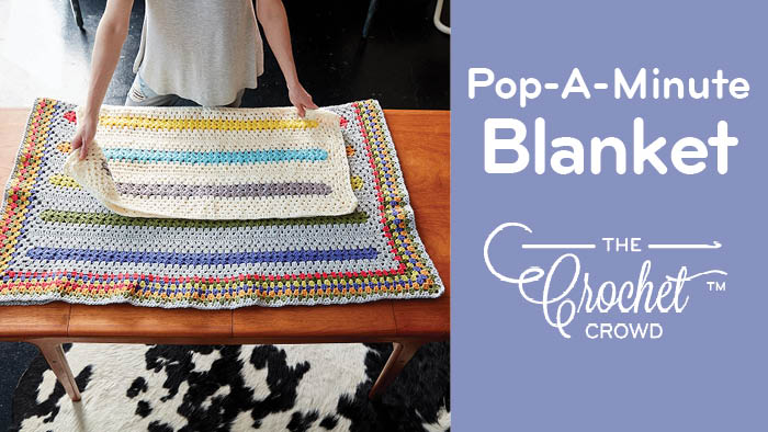 Crochet Pop A Minute Blanket