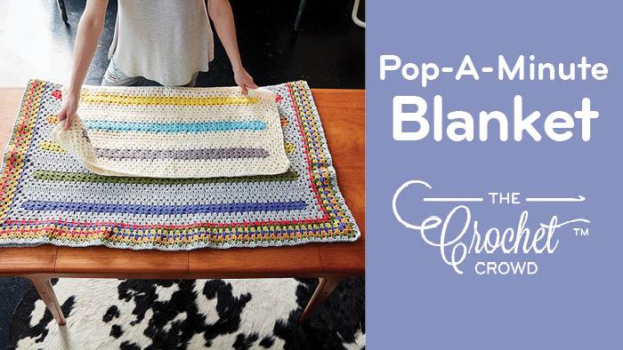 Crochet Pop-A-Minute Baby Blanket Pattern