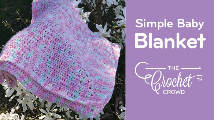 Crochet Simple Baby Blanket
