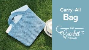 Crochet Carry All Bag