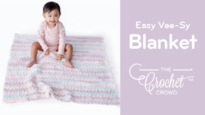 Crochet Easy Vee-sy Baby Blanket Pattern