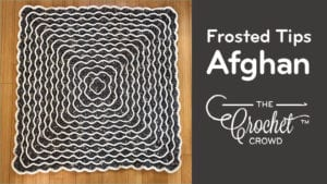 Crochet Frosted Tips Afghan