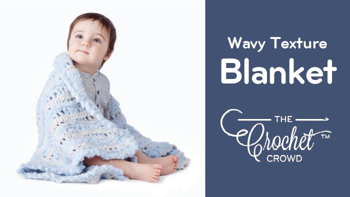 Crochet Wavy Texture Baby Blanket Pattern