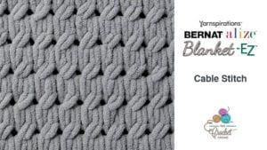 Bernat Alize Blanket EZ Cable Stitch