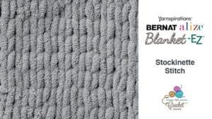 Bernat Alize Blanket EZ Stockinette Stitch