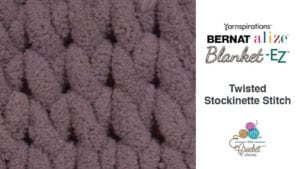 Bernat Alize Blanket EZ Twisted Stockinette Stitch