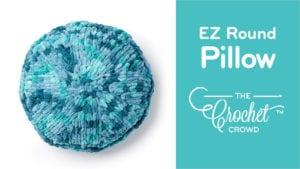 EZ Round Pillow with Bernat Alize Blanket EZ