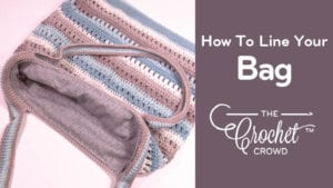 How to Line Your Crochet or Knit Bag